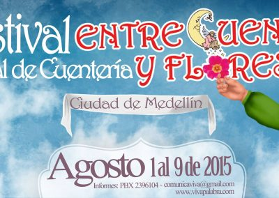 Festival Entre Cuentos y Flores. Medellín. Colombia 2015